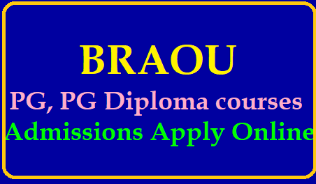 BRAOU PG, PG Diploma Courses Admission 2019, Apply Online/2019/06/braou-pg-diploma-admissions-notification-2019-apply-online-www.braouonline.in.html