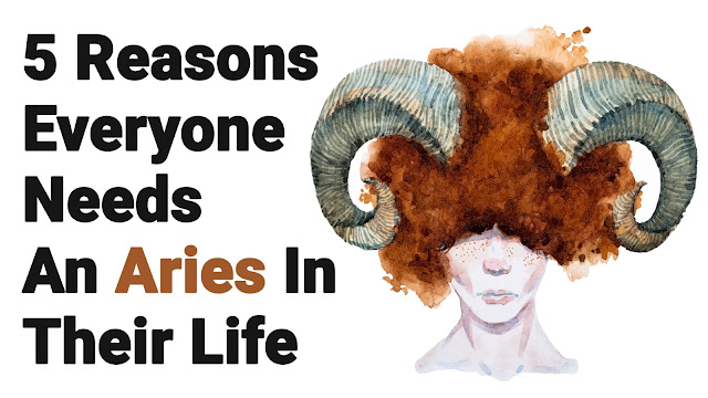 Reasons Why We Need Aries In Our Life