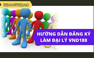 Hướng dẫn đăng ký làm đại lý Vnd188