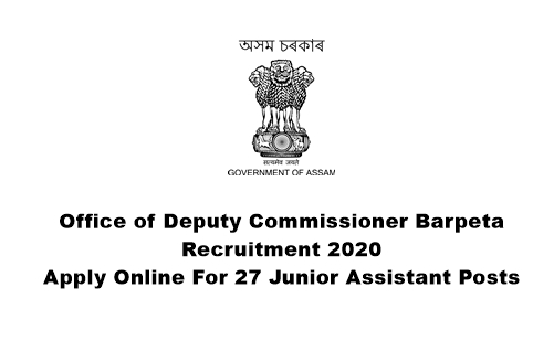 Barpeta Office of Deputy Commissioner Recruitment 2020: Apply Online For 27 Junior Assistant Posts. Last Date: 05.06.2020