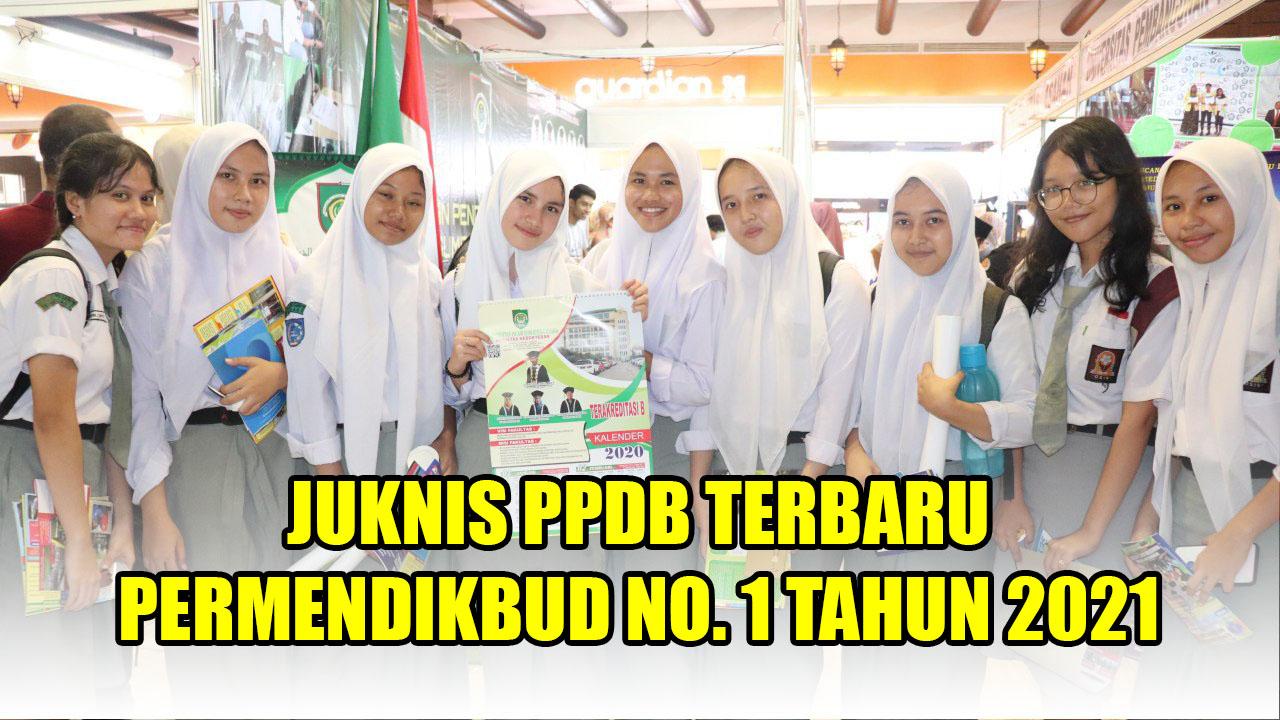 Permendikbud No. 1 Tahun 2021 Tentang Juknis PPDB