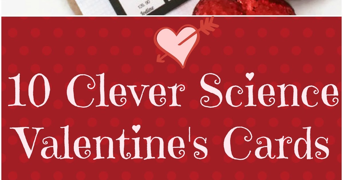 Science : 10 Clever Science Valentineu0027s Cards