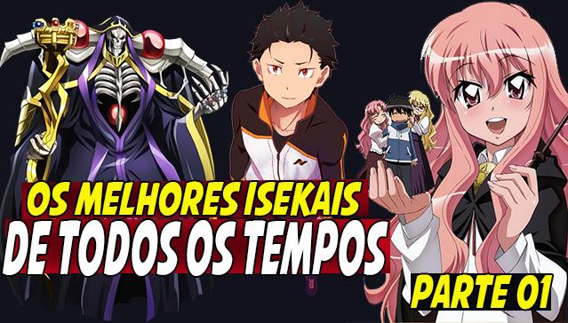 OS MELHORES ISEKAIS DE TODOS OS TEMPOS  - Parte 01