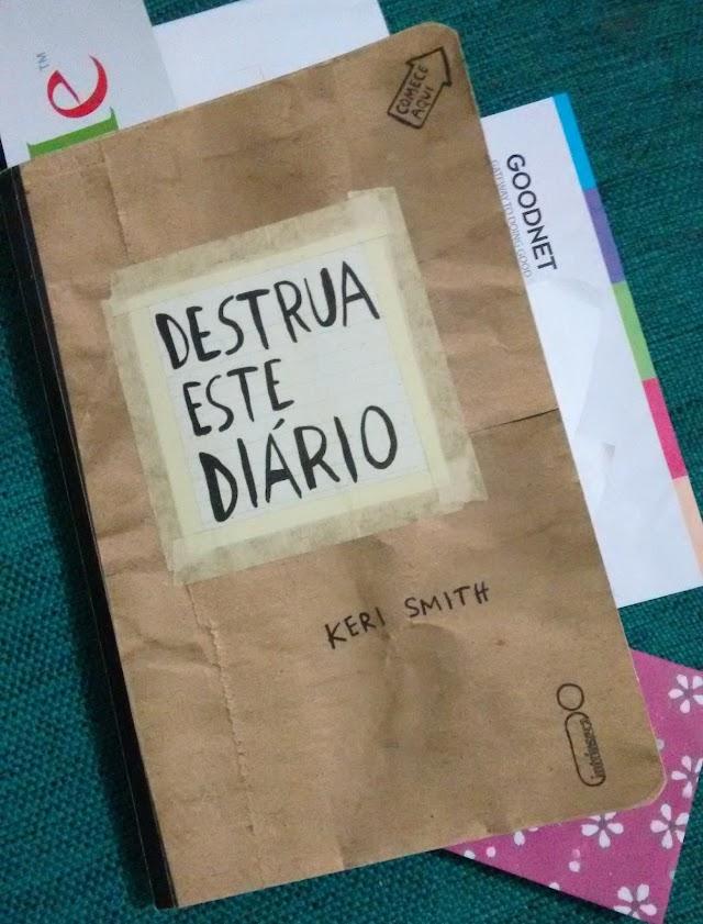 """Sobre a dificuldade de """"Destruir este Diário""""!"""