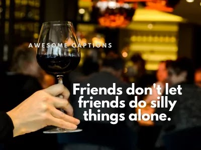 Caption For Friends