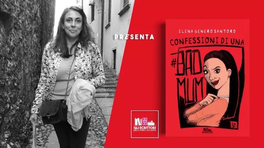 Elena Genero Santoro presenta: Confessioni di una #badmum