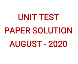UNIT TEST PAPER SOLUTION AUGUST - 2020
