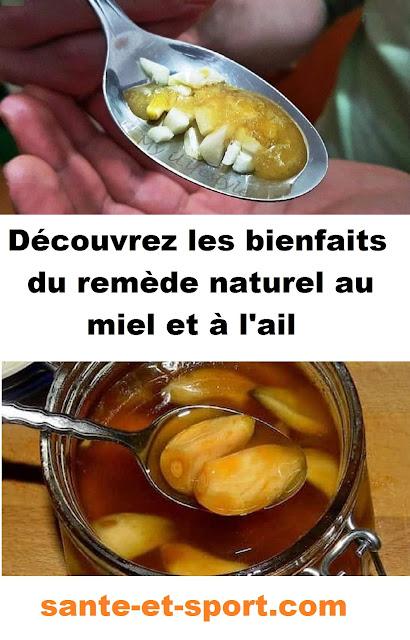 Découvrez les bienfaits du remède naturel au miel et à l'ail