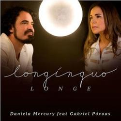 Longínquo Longe - Daniela Mercury e Gabriel Povoas Mp3
