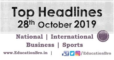 Top Headlines 28th October 2019 EducationBro