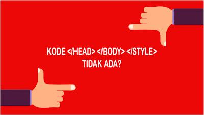 Cara menemukan kode </head> </body> dan </style> ketika edit template