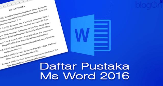 Cara Mudah Membuat Daftar Pustaka pada Ms Word 2016