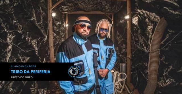 """""""Preço do Ouro"""" é o primeiro de 8 singles e 5 clipes que o duo Tribo da Periferia vai lançar em 2020"""
