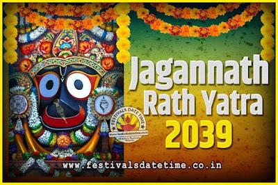 2039 Jagannath Rath Yatra Pooja Date and Time, 2039 Puri Ratha Yatra Calendar
