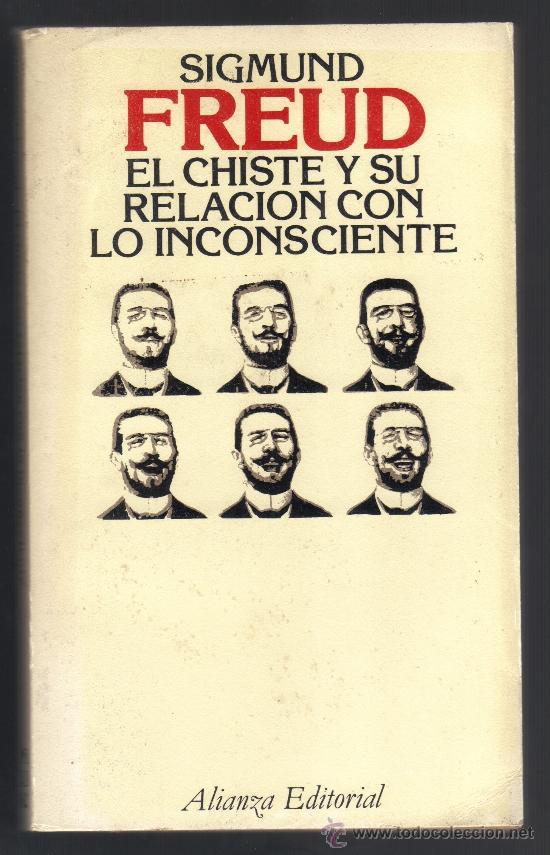 El chiste y su relación con el inconsciente - Sigmund Freud ...