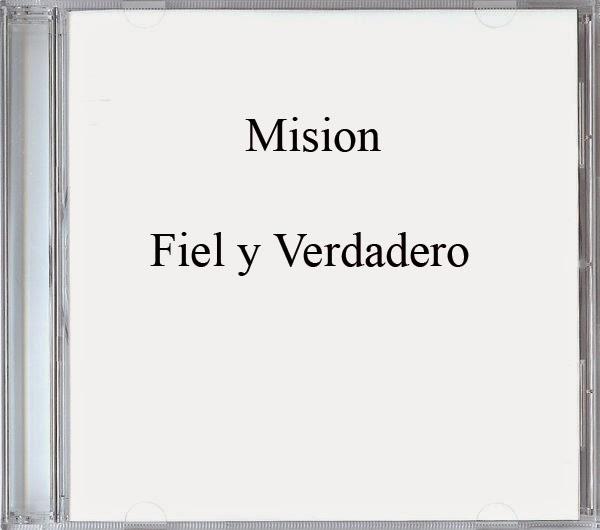 Mision-Fiel y Verdadero-