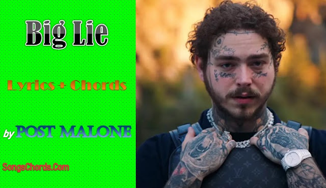 Big Lie Chords and Lyrics by Post Malone