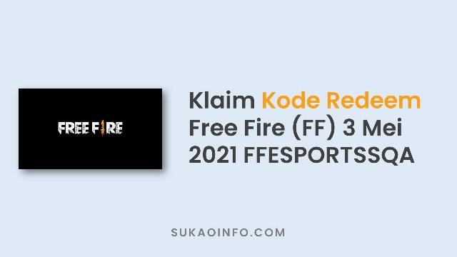 Klaim kode redeem FF terbaru yang belum ditukarkan FFESPORTSSQA, 3 mei 2021