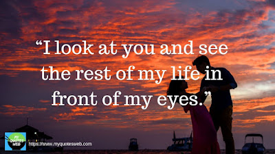 Beautiful Short Love Quotes, I look at you and see