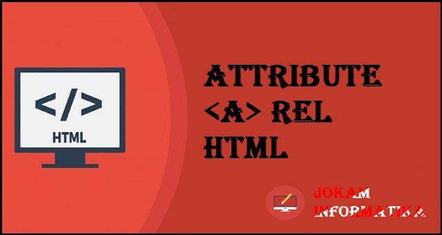 Tagging <a> Rel Attribute Pada Bahasa Pemrograman HTML - JOKAM INFORMATIKA