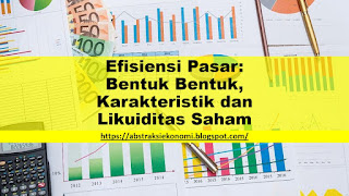 Efisiensi Pasar: Bentuk Bentuk, Karakteristik dan Likuiditas Saham