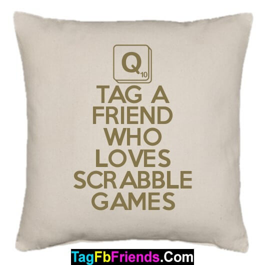 Tag such a friend who likes SCRABBLE.
