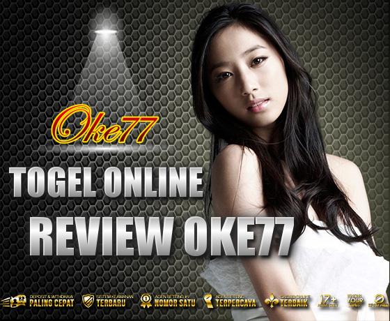 REVIEW OKE77 AGEN SITUS TERPERCAYA BANDAR TOGEL ONLINE