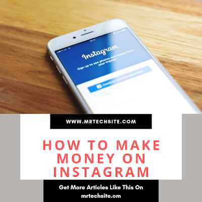 5 Interesting Ways To Earn Money On Instagram.