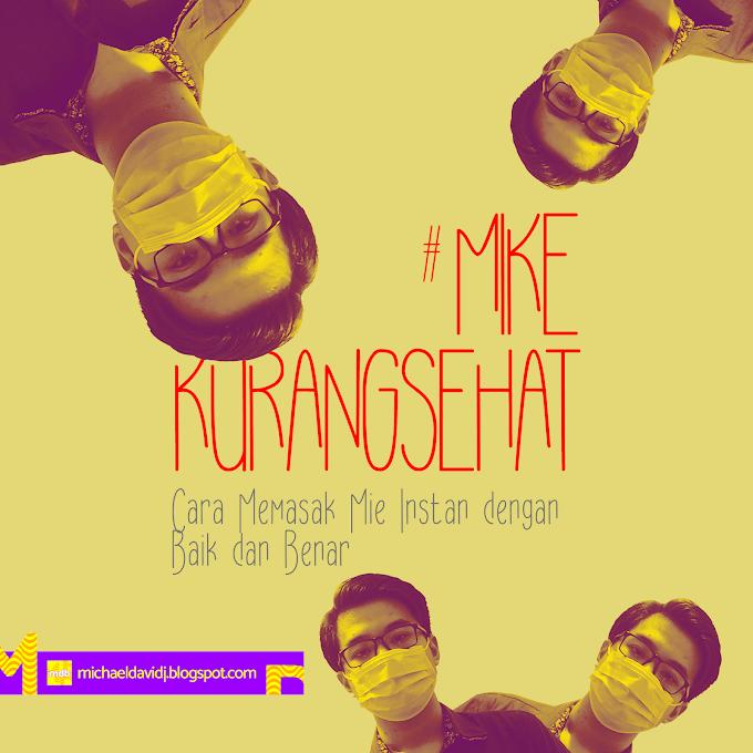 #MikeKurangSehat: Cara Memasak Mie Instan dengan Baik dan Benar