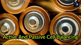 What Is Active And Passive Cell Balancing | Why Cell Balancing Is Required