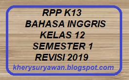 File Pendidikan RPP k13 Bahasa Inggris Kelas 12 SMA Semester 1 Revisi 2019