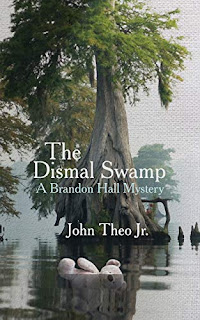The Dismal Swamp - a fast-paced mystery by John Theo Jr.