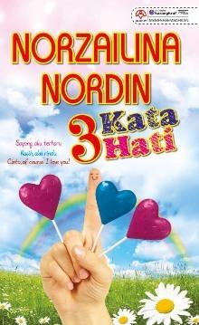 3 Kata Hati oleh Norzailina Nordin