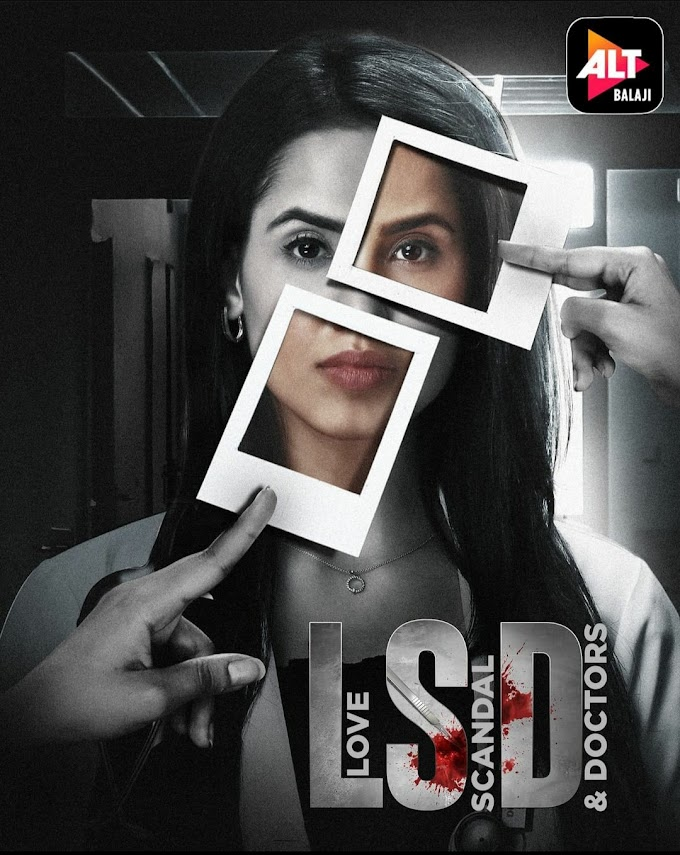 The dope on ALTBalaji and ZEE5's upcoming murder mystery LSD - Love, Scandal & Doctors