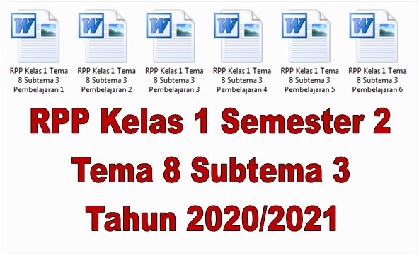 RPP Kelas 1 Semester 2 Tema 8 Subtema 3 Tahun 2020/2021 - Guru Krebet 3
