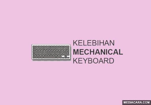 Kelebihan dan kekurangan menggunakan keyboard mechanical