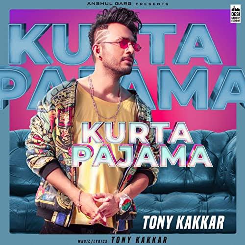 Kurta Pajama Song Lyrics Sung By Tony Kakkar.