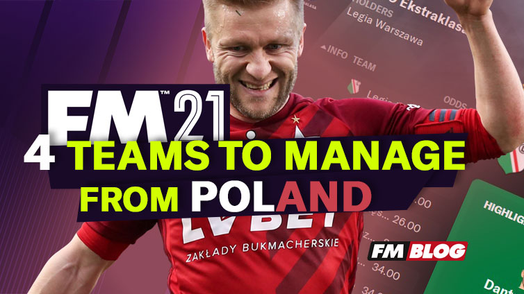4 Exciting Polish Teams to Manage in Football Manager 2021
