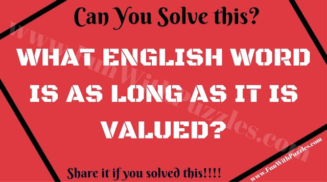 WHAT ENGLISH WORD IS AS LONG AS IT IS VALUED?