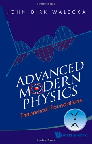 Advanced Modern Physics : Theoretical Foundations