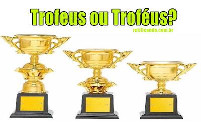 Trofeus ou troféus