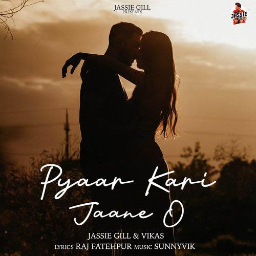 Pyaar Kari Jaane O Lyrics - Jassie Gill X Vikas