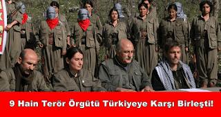 9 Hain Terör Örgütü Türkiye'ye Karşı Birleşti