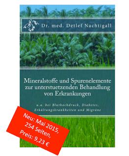 https://www.amazon.de/Mineralstoffe-Spurenelemente-unterstuetzenden-Behandlung-Erkrankungen/dp/1512235180/ref=sr_1_1?s=books&ie=UTF8&qid=1487072626&sr=1-1&keywords=detlef+nachtigall