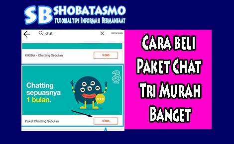 Cara Beli Paket Chat Tri Murah Banget