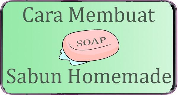 Cara Membuat Sabun Homemade