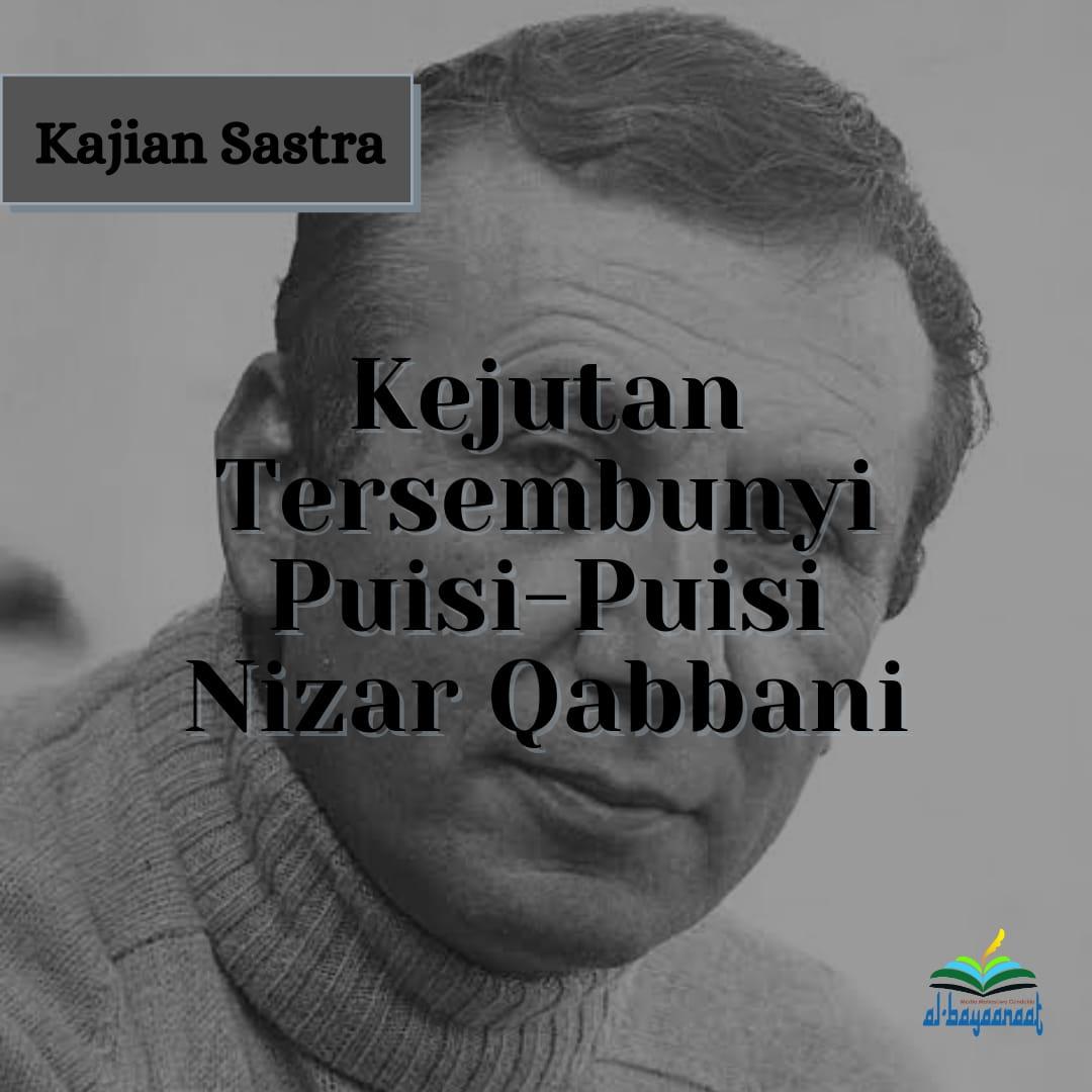 Kejutan Tersembunyi Puisi-Puisi Nizar Qabbani