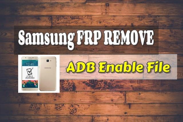 Samsung J510H Galaxy J5 FRP Unlock ADB Enable