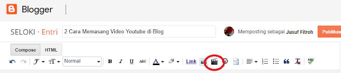 2 Cara Memasang Video Youtube di Blog