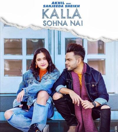 Kalla Sohna Nai lyrics| Akhil